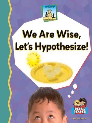 cover image of We Are Wise, Let's Hypothesize!